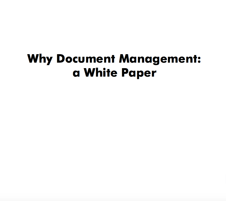 Why Document Management: a White Paper