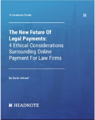 Time Is Of The Essence: The True Cost Of Online Payments For Law Firms by Jared Correia