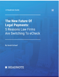 The New Future of Legal Payments: Why Law Firms Are Switching to eCheck